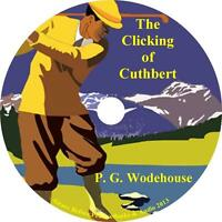 The Clicking of Cuthbert, P G Wodehouse Golf Short Stories Audiobook on 1 MP3 CD