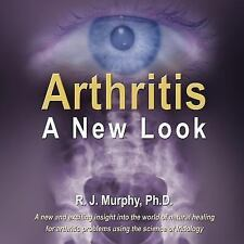 Arthritis-A New Look : Arthritic Indicators As Seen in the Eyes by . R. J....
