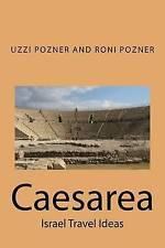 NEW Caesarea (Israel Travels) (Volume 1) by Uzzi Pozner