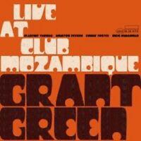 "GRANT GREEN ""LIVE AT THE CLUB MOZAMBIQUE"" CD NEU"