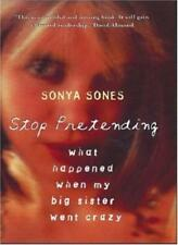 Stop Pretending: What happened when my big sister went crazy-Sonya Sones