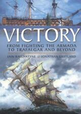 HMS VICTORY: From Fighting the Armada to Trafalgar and Beyond, , Eastland, Jonat