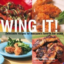 Wing It!: Delectable Recipes for Everyones Favori