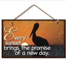 """Sign """"Every sunset brings the promise of a new day."""""""