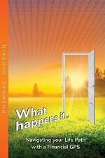 What Happens If... : Navigating Your Life Path with a Financial GPS by...