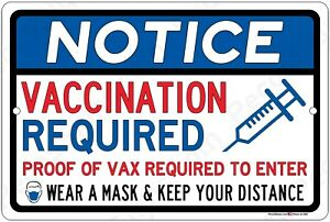 Notice Vaccination Required Proof of Vax Required Wear a Mask 12x8 Alum Sign USA