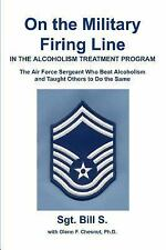 On the Military Firing Line in the Alcoholism Treatment Program: The Air Force S