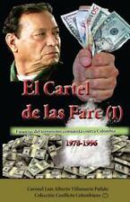 Colección Conflicto Colombiano: El Cartel de Las Farc (I) : Finanzas Del...