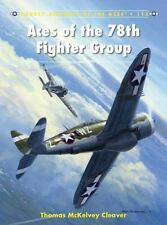 Aircraft of the Aces: Aces of the 78th Fighter Group 115 by Thomas McKelvey C...