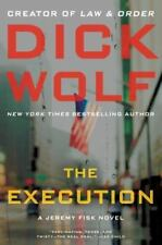 The Execution : A Jeremy Fisk Novel by Dick Wolf (2014, Paperback)