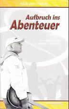 Aufbruch ins Abenteuer - Tilo Reichhold - New Generation 2012 TB - Topzustand