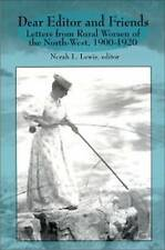 Dear Editor and Friends: Letters from Rural Women of the North-West,...