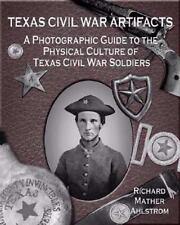 Texas Civil War Artifacts : A Photographic Guide Texas Civil War Relics Book