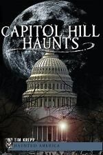 Capitol Hill Haunts (Haunted America), Tim Krepp, New Books