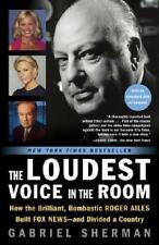 The Loudest Voice in the Room by Gabriel Sherman (author)