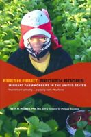 Fresh Fruit, Broken Bodies Migrant Farmworkers in the United St... 9780520275140
