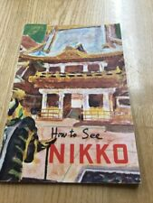 Rare Vintage Book - How To See Nikko - Japanese 1950's Book In English