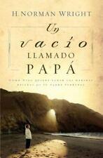 Un Vacio llamado papa en mi Corazon : ?Existe un vacio en tu corazon que se...