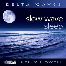 Slow Wave Sleep (Delta Waves) by Kelly Howell (CD, Sep-2010, Music Design)