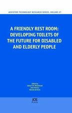 A Friendly Rest Room: Developing Toilets of the Future for Disabled and Elderly