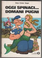 Braccio di Ferro / Popeye OGGI SPINACI... DOMANI PUGNI segar oscar mondadori 536