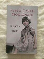 Il bacio di Giuda - Sveva Casati Modignani - Mondadori 2014