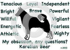 Karelian Bear Dog Obsession,Questions? T-shirt ,Ls, or Sweatshirt