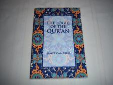 The Logic of the Qur'an By James Campbell book