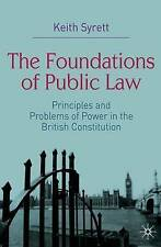 The Foundations of Public Law: Principles and Problems of Power in the British