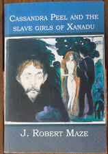 Cassandra Peel and the Slave Girls of Xanadu by J. Robert Maze - 2005 - Signed