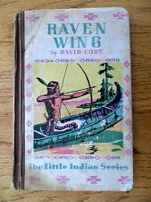 Raven Wing by David Cory 1937 HC Little Indian Series Children Ex-Library
