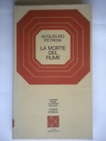 La morte del fiumePetroni Guglielmoromanzo premio strega 1974come nuovo 203