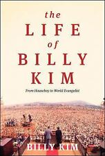 The Life of Billy Kim: From Houseboy to World Evangelist, Kim, Billy