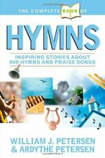 The Complete Book of Hymns: Inspiring Stories about 600 Hymns and Praise Songs-W