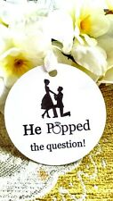 15X He Popped the Question Bridal Shower Engagement tags