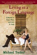 Living in a Foreign Language:A Memoir of Food, Wine, and Love in Italy by Tucker