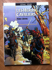 LES HEROS CAVALIERS TOME 1 PERD-CHEVAL COTHIAS/ROUGE EO PROCHE DU NEUF (A33)