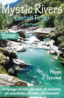 Mystic Rivers. Canton Ticino e Alto Piemonte - Filippo Tuccimei,  2016 - P