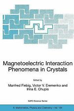 Magnetoelectric Interaction Phenomena in Crystals 164 (2004, Paperback)