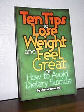 Ten Tips to Lose Weight and Feel Great or How to Avoid Dietary Suicide by Barra
