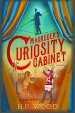 NEW - Magruder's Curiosity Cabinet: A Novel by Wood, H.P.