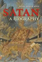 Satan : A Biography, Paperback by Kelly, Henry Ansgar, Brand New, Free shipping