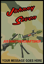 Johnny Seven One Man Army A3 Size Poster Sign with your custom message printed