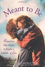 Meant to Be: Miraculous Stories to Inspire a Lifetime of Love by Joyce Vissell
