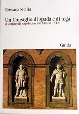 ROSSANA SICILIA UN CONSIGLIO DI SPADA E DI TOGA COLLATERALE NAPOLETANO 1443 1542