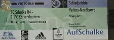 TICKET 2003/04 FC Schalke 04 - Kaiserslautern