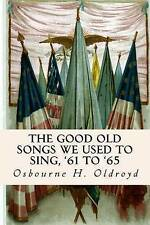 NEW The Good Old Songs We Used to Sing, '61 to '65 by Osbourne H. Oldroyd