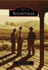 Images of America: Yountville by Pat Alexander and Napa Valley Museum (2009,...