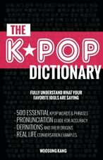 The KPOP Dictionary: 500 Essential Korean Slang Words and Ph... by Kang, Woosung