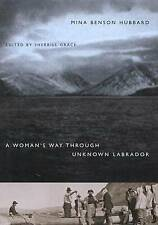 NEW A Woman's Way Through Unknown Labrador by Mina  Benson Hubbard